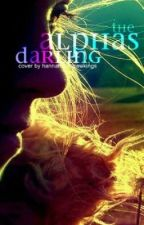 The Alphas Darling (On Hold Temporarily) by NephilimWarrior