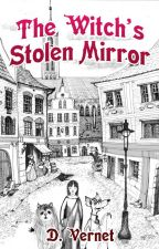 The Witch's Stolen Mirror by writingtomuses