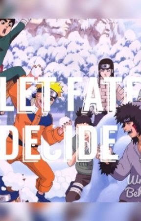 Let fate Decide (A Naruto various! x Reader-chan) by Olivan8