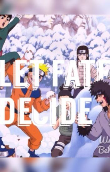Let fate Decide (A Naruto various! x Reader-chan)