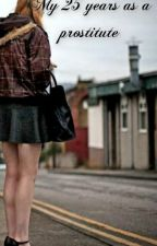 Моите 25 години като проститутка by evelne123iv