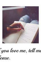 If you love me, tell me please by Noviadeharrys_