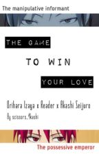 The Game to Win your Love (Orihara Izaya X Reader X Akashi Seijuro) by scissors_4kashi