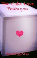 The Cube Love Pentagon by nerdygirl531
