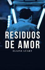 Residuos de Amor by Disadaiana