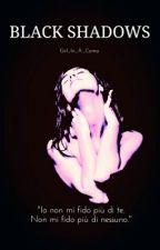 Black Shadows (#4) by DK_Grimm