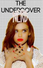 The Undercover Nerd[Wattys2015] by perfection_xoxoxo