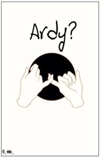 Ardy? || Tardy