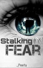 Stalking Fear by _Peeta