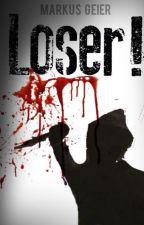 Loser! by MarkusGeier