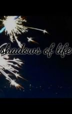 shadows of life (poems) by me-imagine-unicorn