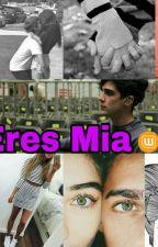Eres Mia/Jos Canela Y Tu. by valeria_urbina112