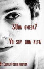 ¿Una omega? Yo soy una alfa ( Stiles stilinski y tu) by Esquizofreniavampira