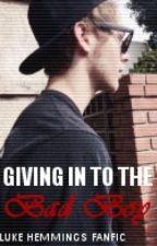 Giving in to the Bad Boy | Luke Hemmings|5SOS by ashtonsbae5eva