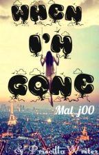 When I'm Gone by mal_j00