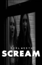 Girl Meets SCREAM by iamriarkletrash