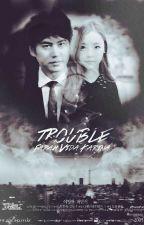 TROUBLE (Cho Kyuhyun - Ahn Aeyeon Fanfiction) by farvidkar