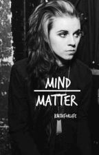 Mind Over Matter | L.G by gaygunn