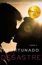 Afortunado Desastre (LR #2) by RollitodeSushii