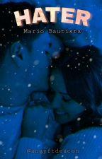 HATER- Mario Bautista (primera temporada). by MyChemicaldea