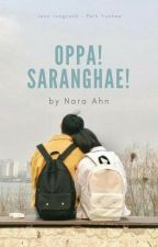Oppa! Saranghae! by NaraaAhn