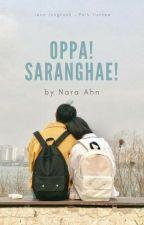 Oppa! Saranghae! by Nara_Ahn