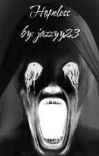 Hopeless by Jazzyy23