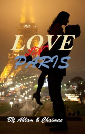 Love in Paris ( Amitié vs Amour tome 2 ) by ahlamchaimae