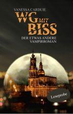 WG mit Biss - Der etwas andere Vampirroman - LESEPROBE by VanessaCrd