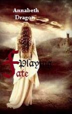 Playing Fate by Annabeth_Dragon