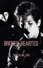 Broken Hearted || Luke Hemmings Fan Fiction by thiscalum_girl
