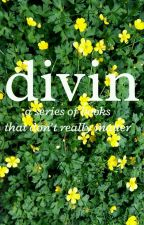 divin | a series of books that don't really matter by marissagreenie