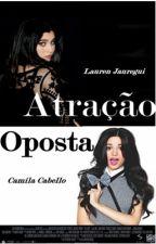 Atração Oposta (Camren) by omniscamren