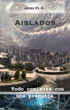 Aislados by AlexaGarcia937