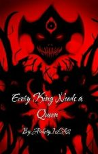Every King Needs a Queen (Zalgo X reader) by ArcheryIsLife2