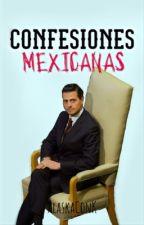 Confesiones Mexicanas by AlaskaConK