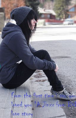 "From the first time i saw you i loved you ""A jinxx from BVB love story"""
