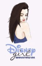 Disney Girl by booksforevah