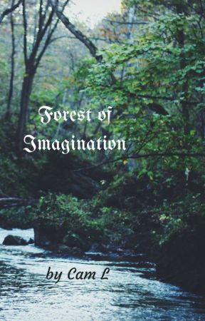 Forest of Imagination by fluently_in_sarcasm