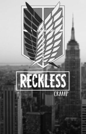 reckless [Attack On Titan] by craaap
