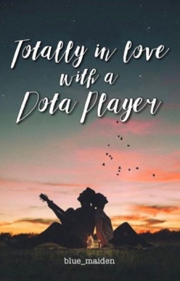 Totally in love with a Dota player (Book 2)