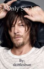 I Only See You (Daryl Dixon Pre-Apocalypse) by skittlesbun