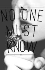 No One Must Know by MaddyMilby