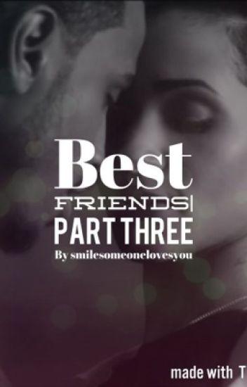 Best Friends- Part 3