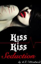 Kiss Kiss Seduction [REWRITING] by Etcetera