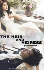 The Heir and Heiress by xcmdelrosariox