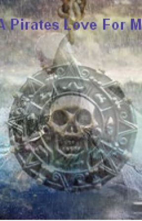 POTC Book 1: A Pirates Love For Me by PirateGirl3