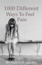 1000 Different Ways To Feel Pain by farewell_quotes