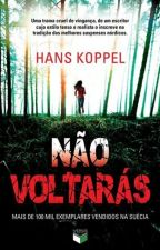 Não Voltarás (Hans Koppel) by troian1409