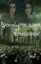 apocalypse love ➳ camren by yonderlysolivagant